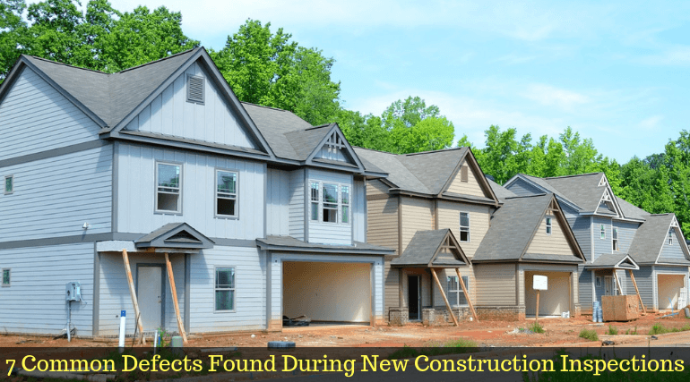 7 Common Defects Found During New Construction Inspections