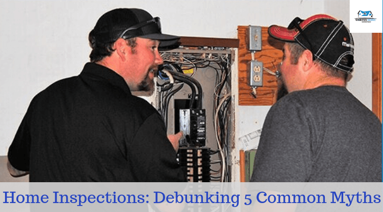 Home Inspections: Debunking 5 Common Myths
