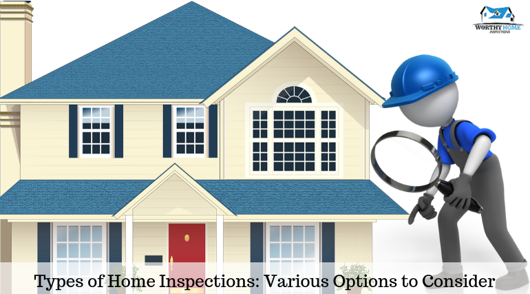 Types of Home Inspections: Various Options to Consider
