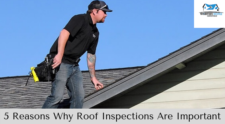 5 Reasons Why Roof Inspections Are Important