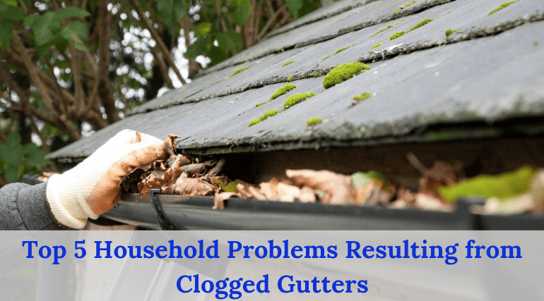 Top 5 Household Problems Resulting from Clogged Gutters