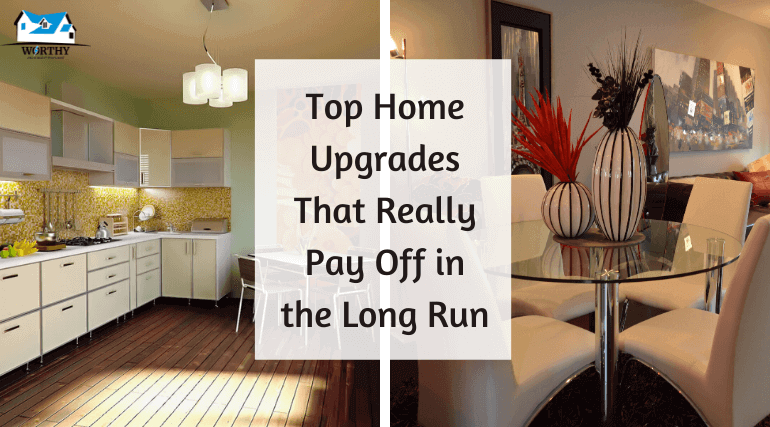 Top home upgrades that really pay off in the long run