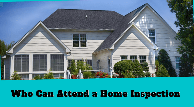 who attend a home inspection