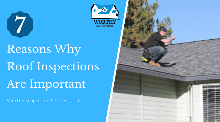 7 Reasons Why Roof Inspections Are Important